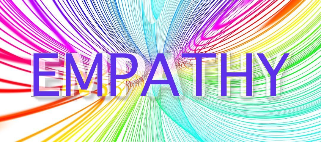 Empathy: An Ability We Need to Cultivate!  –   Part II