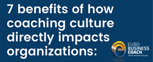 Banner | 7 benefits of how coaching culture directly impacts organizations