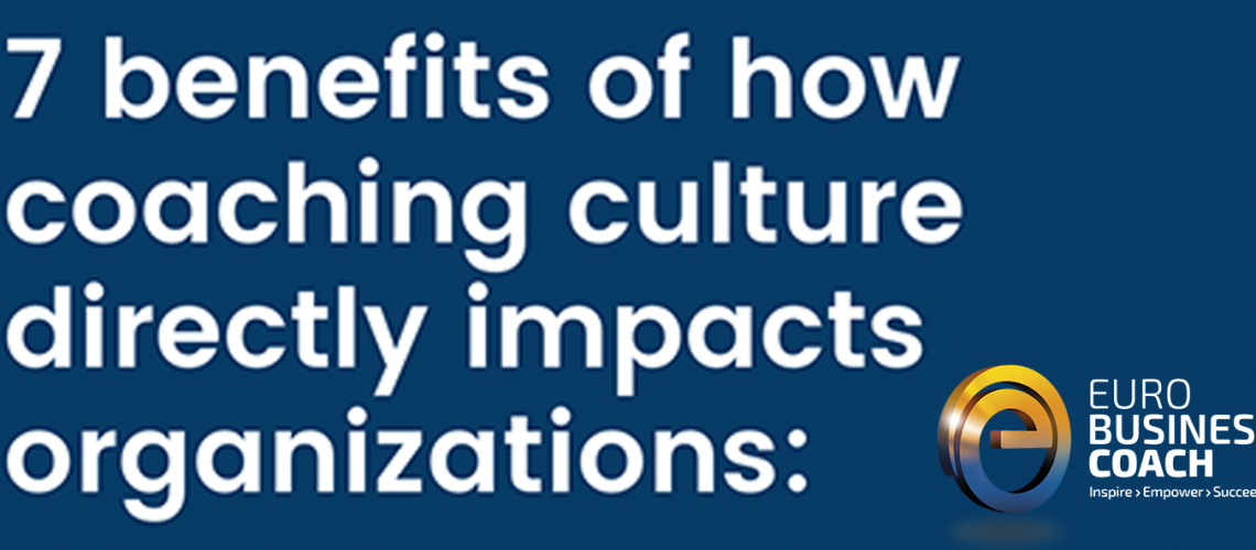 7 benefits of how coaching culture directly impacts organizationsbanner